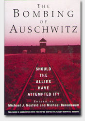 Bombing of Auschwitz:  Should the Allies Have Attempted It?